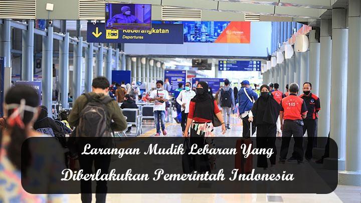 Larangan Mudik Lebaran Yang Diberlakukan Pemerintah Indonesia