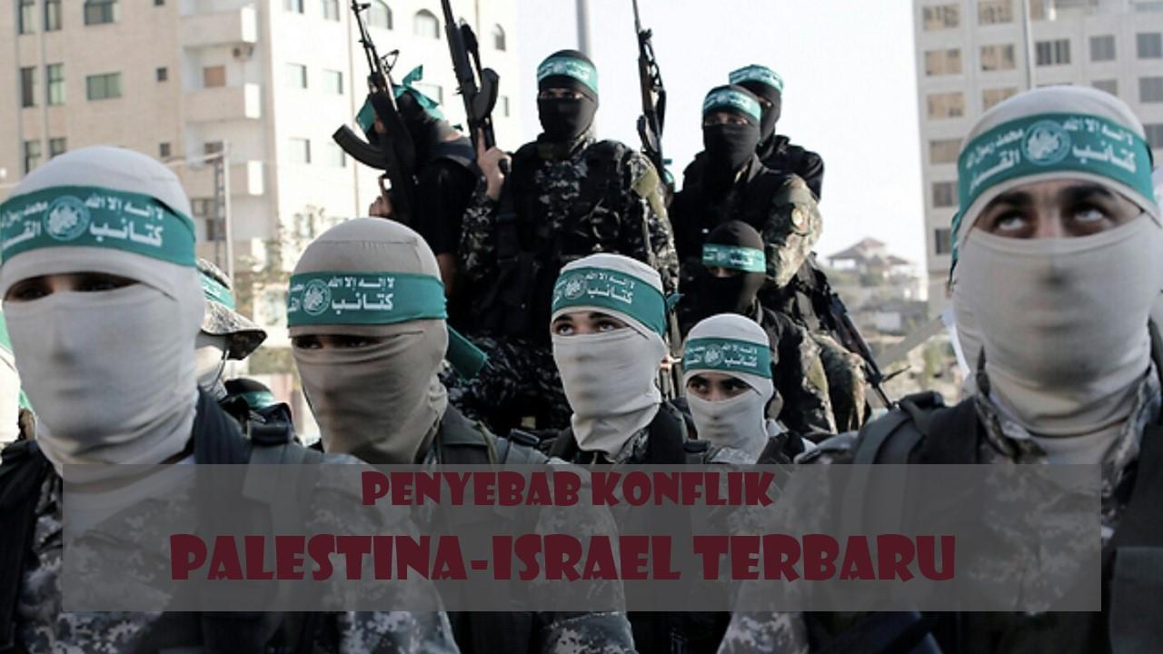 Penyebab Konflik Palestina-Israel Terbaru