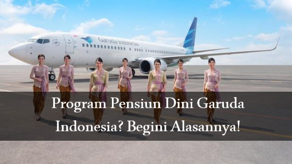 Program Pensiun Dini Garuda Indonesia? Begini Alasannya!