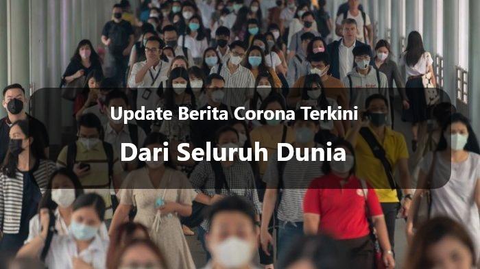 Update Berita Corona Terkini Dari Seluruh Dunia